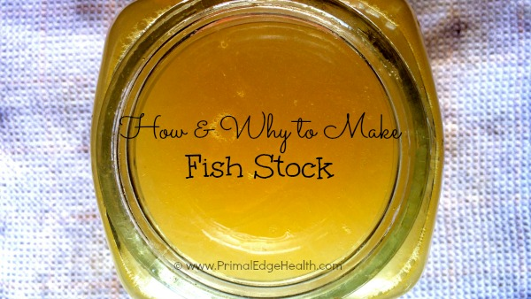 how and why to make fish stock