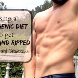 Using a Ketogenic Diet to Get Lean and Ripped – Benefits and Drawbacks