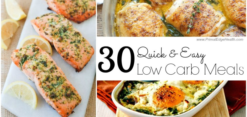 30 Quick & Easy Low Carb Meals