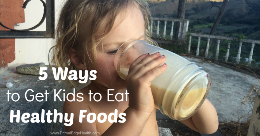 how to get kids to eat healthy foods