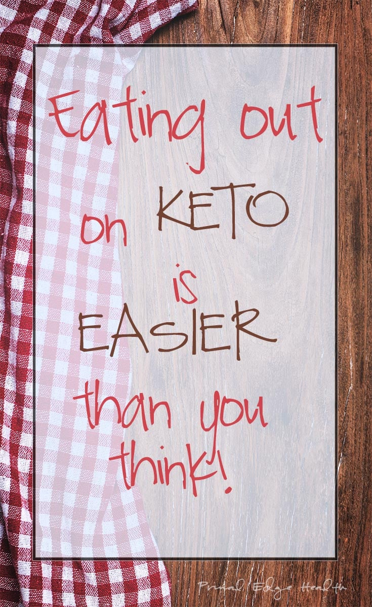 Eating out on Keto is Easier than you Think - Primal Edge Health