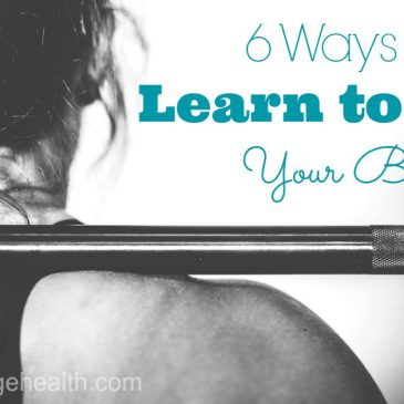 6 Ways to Learn to Love Your Body