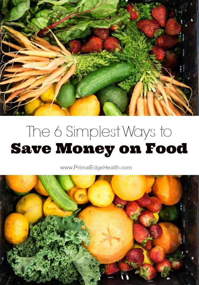 The 6 Simplest Ways to Save Money on Food @ PrimalEdgeHealth