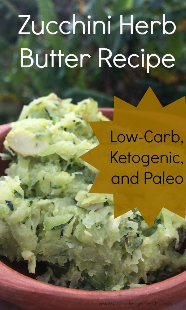 Zucchini Herb Butter Recipe - Low-Carb, Ketogenic, Paleo