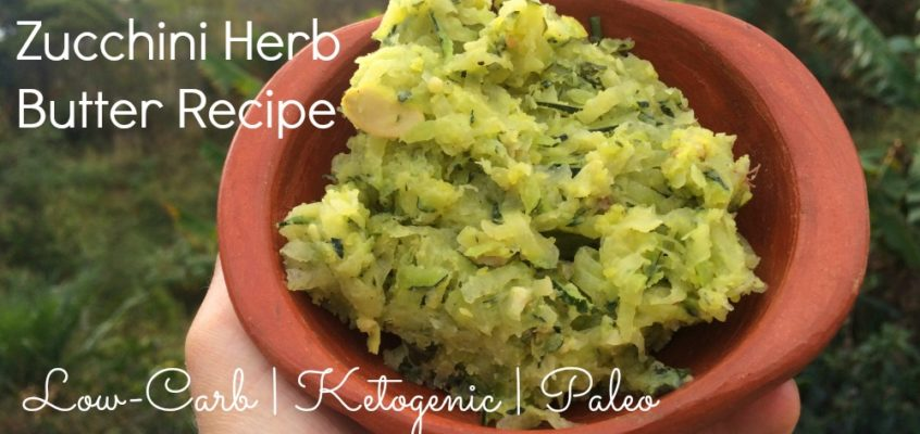 Zucchini Herb Butter Recipe (Low-Carb, Ketogenic, and Paleo)