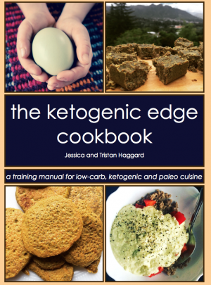 The Ketogenic Edge Cookbook: A Training Manual for Low-Carb, Ketogenic, and Paleo Cuisine