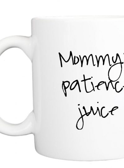 Mommy's patience juice (mug left)