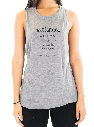 "Women's ""Patience"" Muscle Tank 