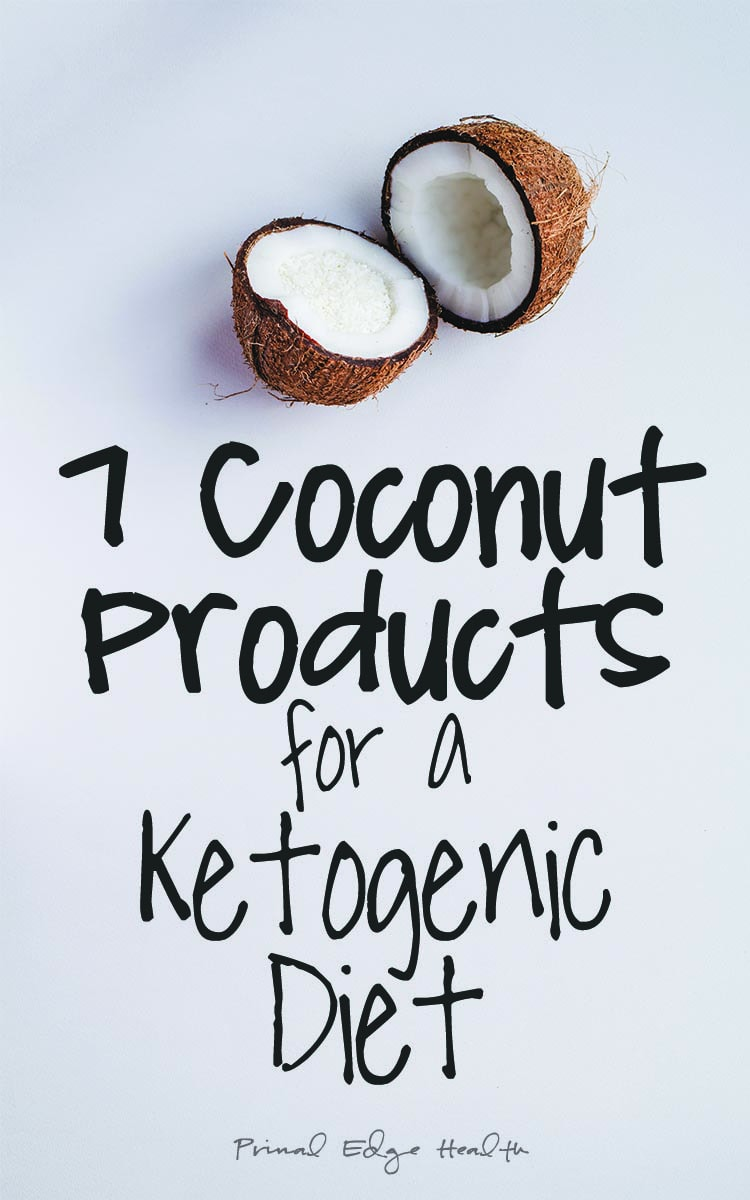Coconut Products for a Ketogenic Diet
