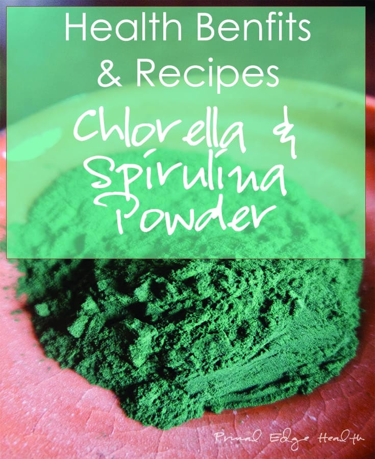 Health Benefits and Recipes For Chlorella and Spirulina Power
