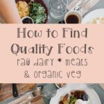 How to Find Quality Foods (Meats, Dairy, Produce)