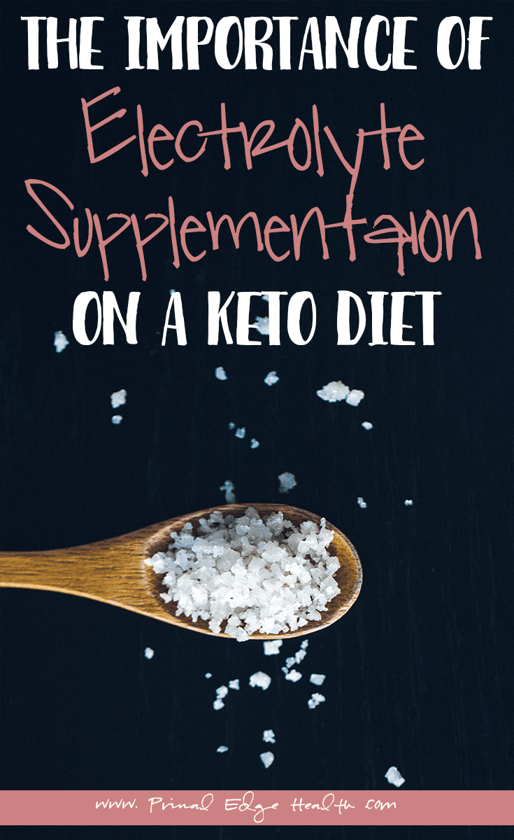 The Importance of electrolyte supplementation on keto