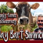 EP 251: Bart Simmons - Small Family Farms vs Global Technocracy