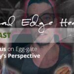 Jon Venus on Egg-gate (ft. Bobby's Perspective)