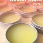 tallow balm recipe ezcema, dry skin, anti aging