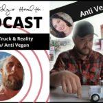 Vegans vs. Truck & Reality | 2nd half w/ Anti Vegan