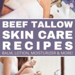 Beef Tallow Skin Care Recipes