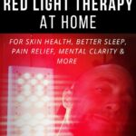 Benefits of Red Light Therapy at Home